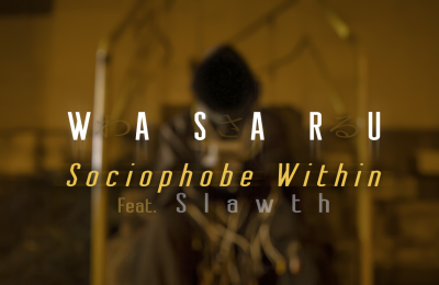 Wasaru – Sociophobe Within feat. Slawth