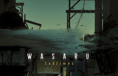 Wasaru – Sadtimes (New Album)