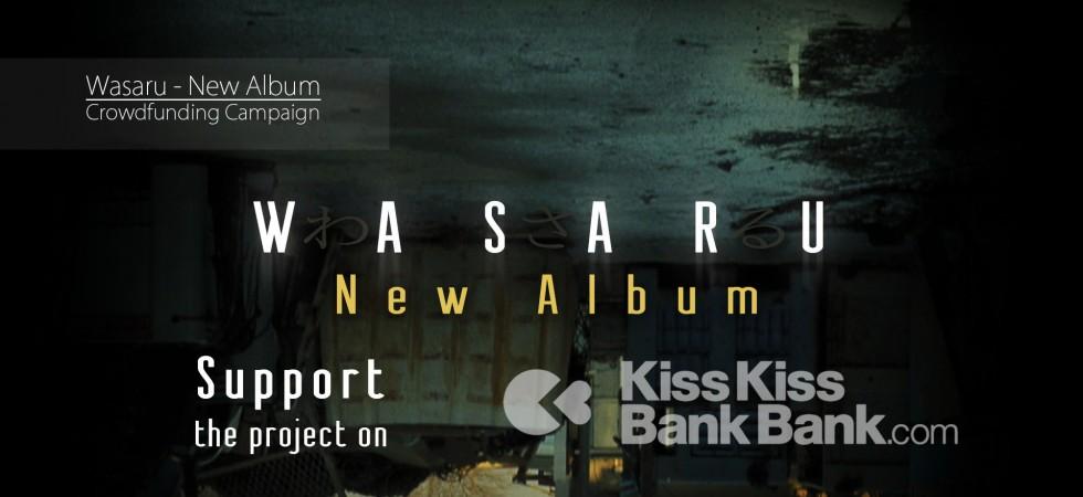 Wasaru – New Album's crowdfunding campaign