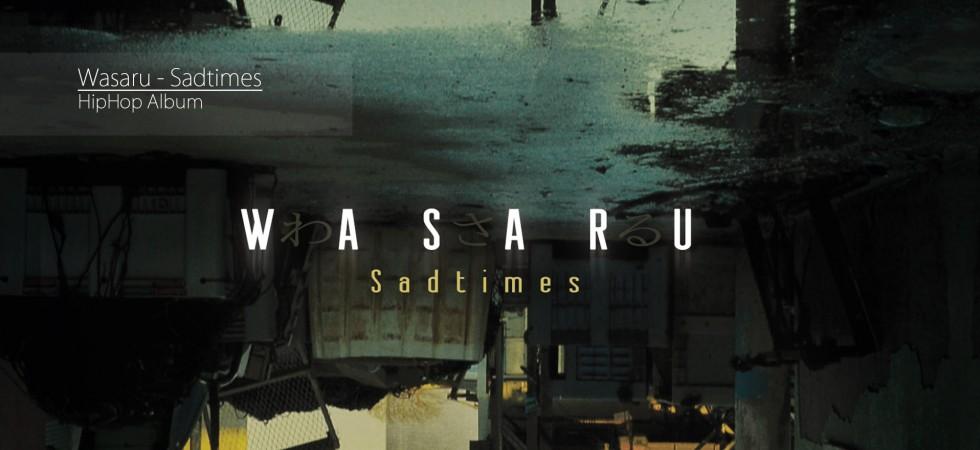 Wasaru – Sadtimes